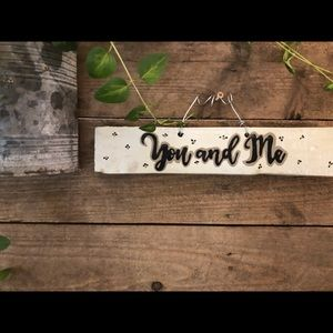 """Home Decor Wall Hanging Sign """"You and Me""""."""